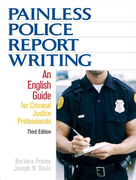 Investigative Report Writing Manual For Enforcement And Security Personnel by Frazee Davis Painless Report Writing An Guide For Criminal Justice