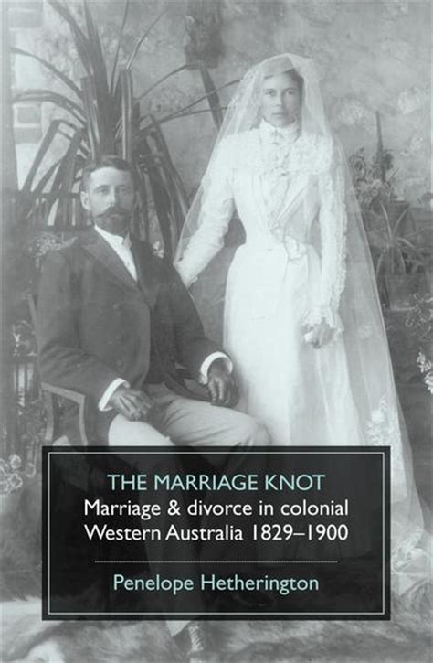 Marriage Records Western Australia The Marriage Knot Marriage Divorce In Colonial Western
