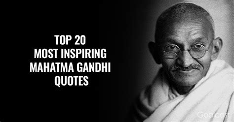 ghandi quotes top 20 most inspiring mahatma gandhi quotes of all time