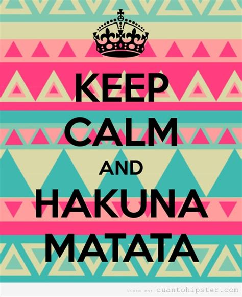 imagenes de keep calm and hakuna matata hakuna matata cu 225 nto hipster