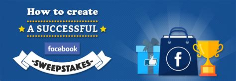 How To Do Sweepstakes On Facebook - how to create a successful facebook sweepstakes