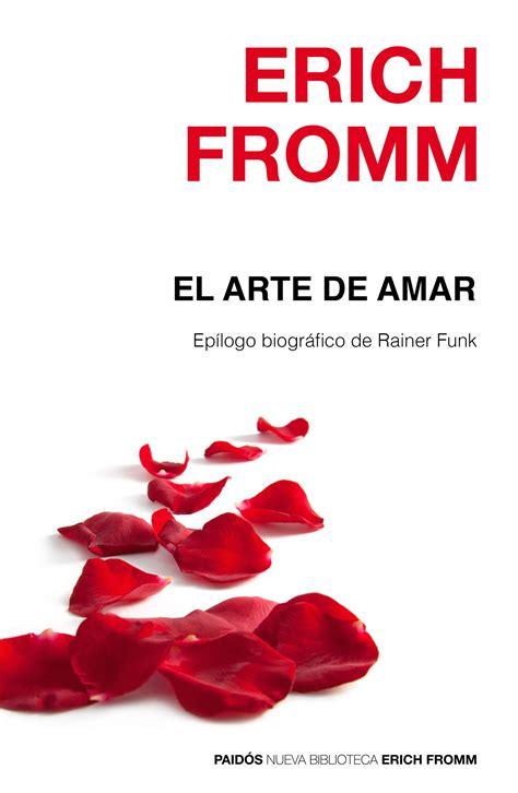 libro el arte de deshidratar el arte de amar fromm erich isbn 9788449332883 compra el libro