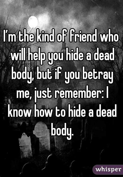 libro hidden bodies quot i m the kind of friend who will help you hide a dead body but if you betray me just remember