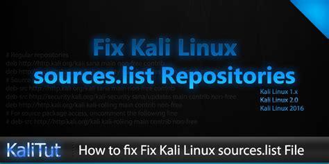 tutorial update kali linux fix kali linux sources list repositories kalitut tutorial