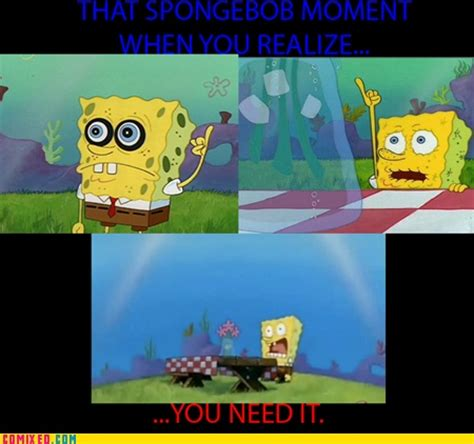 Spongebob Water Meme - me saying i don t need you is like spongebob saying he