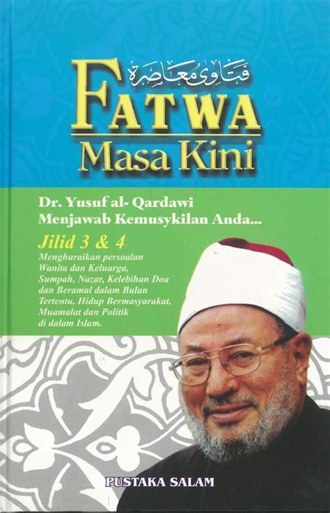 Fatwa Fatwa Kontemporer Lengkap 3 Jilid Dr Yusuf Qardhawi fatwa masa kini jilid 3 4 pustaka salam sdn bhd