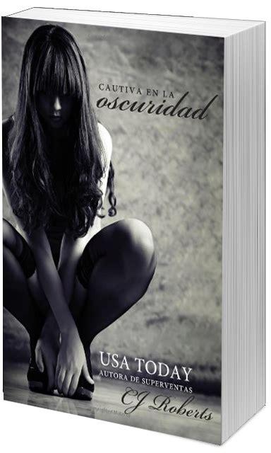 libro cautiva en la oscuridad la hora del lector sorteo y adelanto de seducida en la