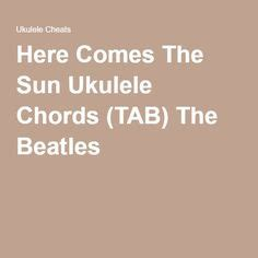 Nice Ukulele Chords Here Comes The Sun Ensign - Beginner Guitar ...
