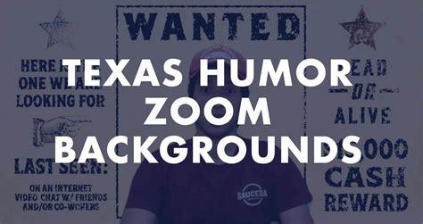 zoom backgrounds    meetings texan page  texas humor