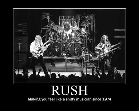 Rush Meme - rush making you feel like a shitty musician since 1974