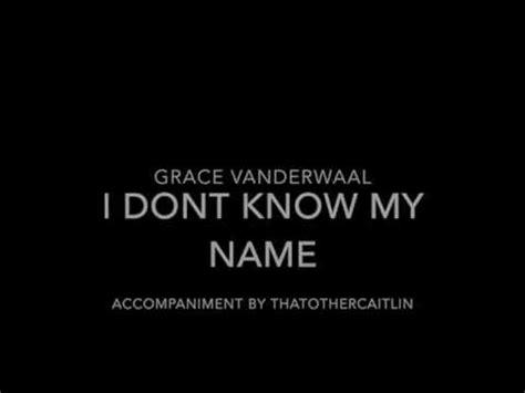 Go Enxo9mpq2va   grace vanderwaal i don t know my name karaoke from am