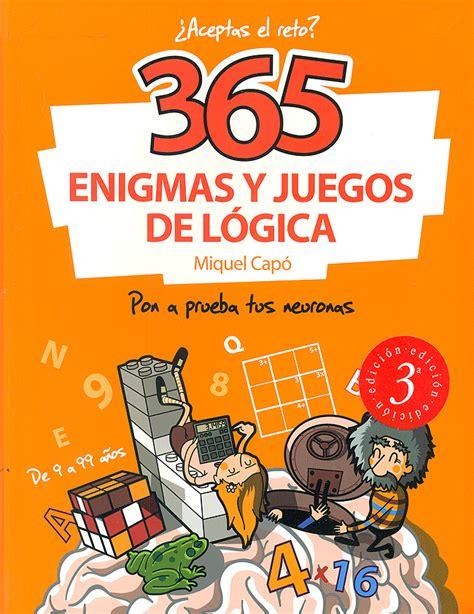 365 enigmas y juegos de l 243 gica miquel cap 243 dolz libreria material escolar jugueteria especializada