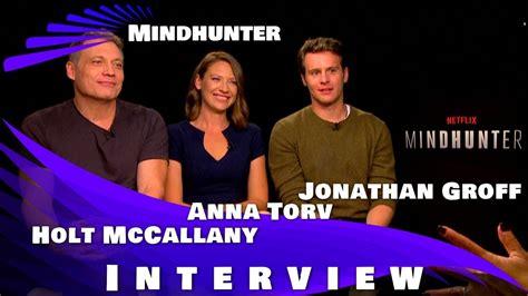 anna torv mindhunter interview mindhunter interview jonathan groff holt mccallany
