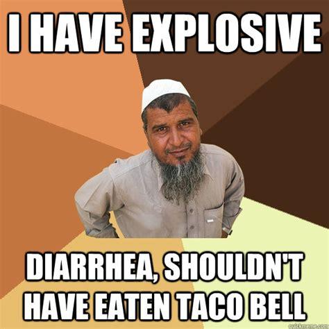 Diarrhea Meme - i have explosive diarrhea shouldn t have eaten taco bell