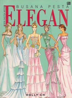 Buku Busana Pesta Elegan Seri Sketsa Mode Ch illustration studio fashion illustration book quot seri