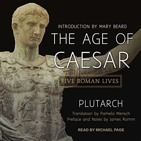 the age of caesar five lives books ancient rome the rise and fall of an empire willkommen
