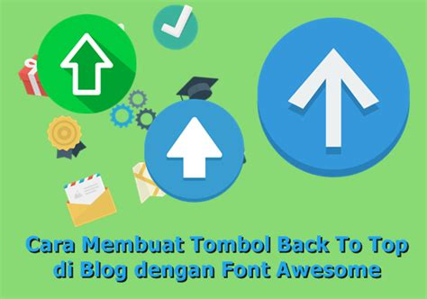membuat link back to top cara mudah membuat tombol back to top di blog dengan font