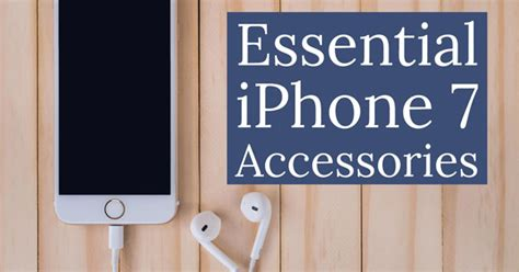 7 Essential Accessories Every Should by Essential Accessories For Your Iphone 7 Techlicious