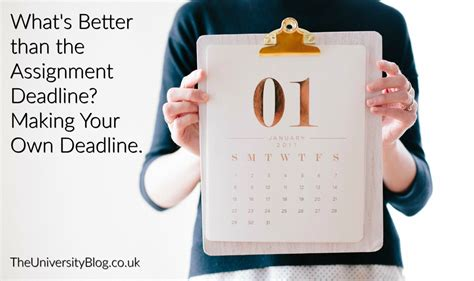 what s better than the assignment deadline your own deadline theuniversityblog