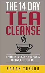 14 Day Detox Diet Book by Tea Cleanse 14 Day Tea Cleanse Plan Reset Your