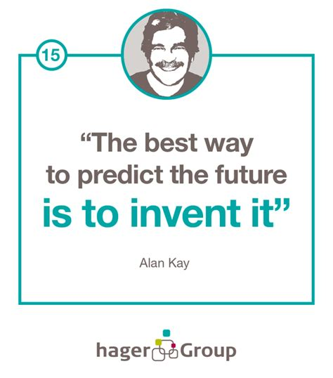 The Best Way To Predict The Future Is To Create It Essay by The Best Way To Predict The Future Is To Invent It Picture Quote By Alan
