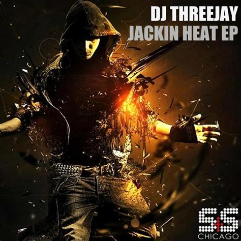 jackin house music download dj threejay jackin heat ep s s records download