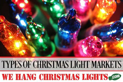 types of christmas light markets