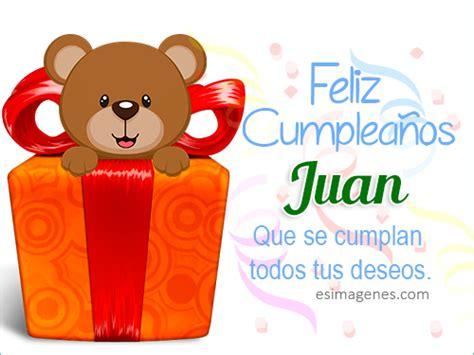 imagenes de cumpleaños juan feliz cumplea 241 os juan im 225 genes tarjetas postales con
