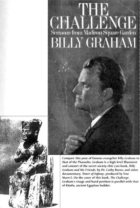billy graham illuminati whatsup billy graham is a 33 degree freemason and a fraud