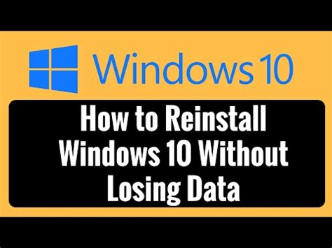 install windows 10 without losing data how to reinstall windows 10 without losing data youtube