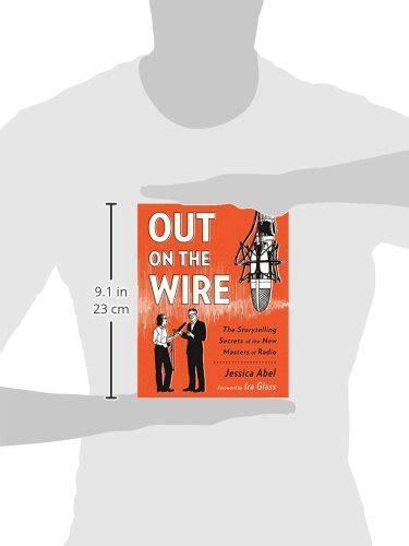 out on the wire the storytelling secrets of the new masters of radio out on the wire the storytelling secrets of the new