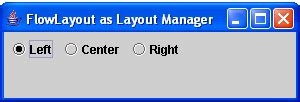 default layout manager for panels and applets flowlayout as layout manager in java free source code