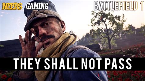 they shall not pass battlefield 1 they shall not pass maps youtube