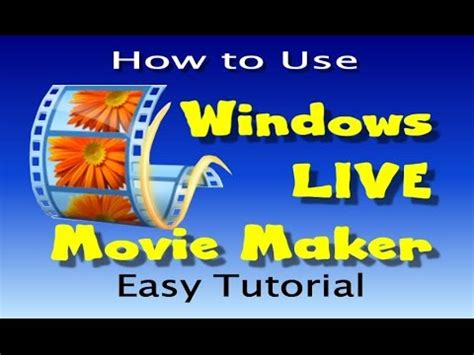 windows movie maker easy tutorial how to use windows live movie maker easy tutorial youtube