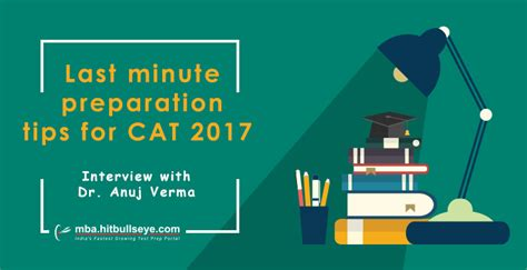 How To Prep For A Strategy Mba by Last Minute Preparation Tips For Cat 2017 Hitbullseye