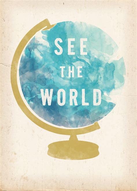 The World I See see the world globe print 5 x 7