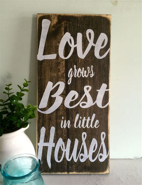 love grows best in little houses sign love grows best in little houses wood sign wooden sign