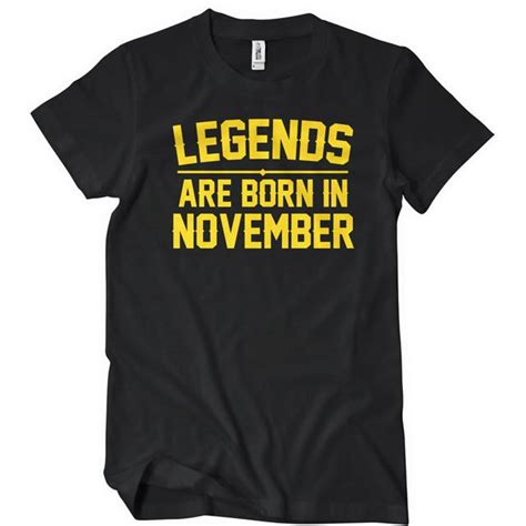 legends are born in november t shirt textual tees