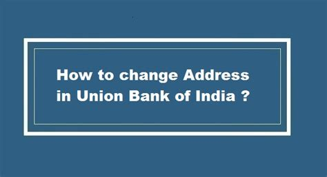 union bank of india address how to transfer bank account in union bank of india
