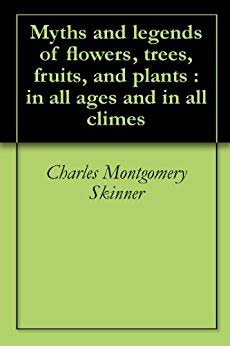 myths and legends of the bantu english edition myths and legends of flowers trees fruits and plants in all ages and in all climes english