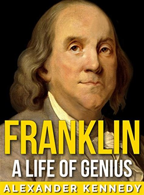 biography of benjamin franklin short borrow franklin a life of genius the true story of