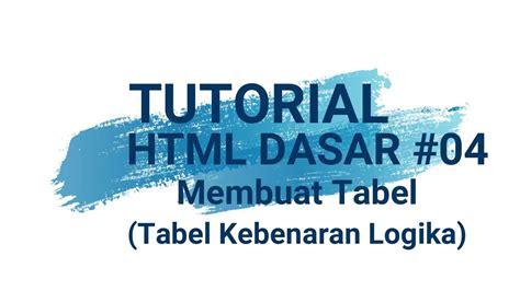 tutorial html dasar tutorial html dasar 04 membuat tabel kebenaran logika