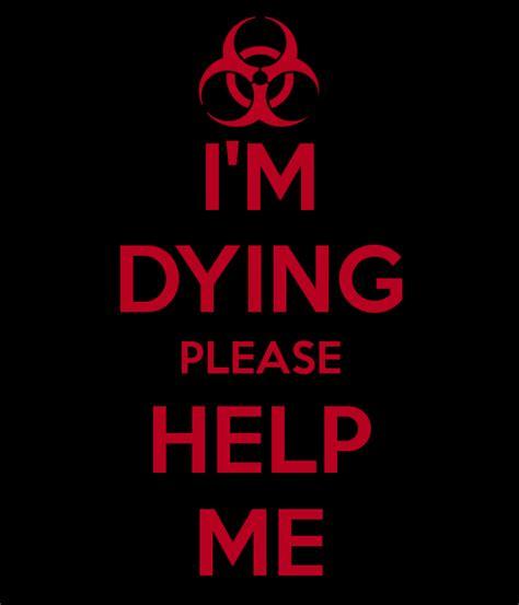 Im Dying i m dying help me poster craig jones keep calm