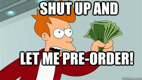 Shut Up And Take My Money Credit Card Template by Shut Up And Let Me Pre Order Fry Shut Up And Take My