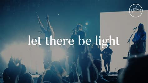 let there be light showtimes let there be light hillsong worship youtube