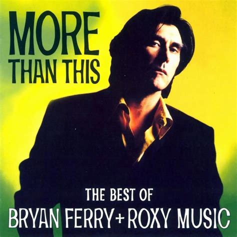 more than this more than this best of by bryan ferry and roxy music music charts