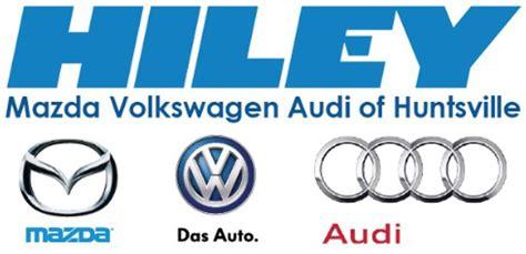 Hiley Mazda Volkswagen by Hiley Mazda Volkswagen Audi Huntsville Al Read