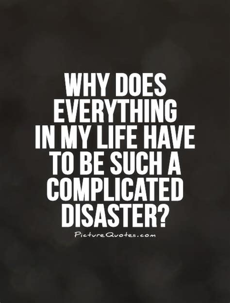 why does my everything complicated quotes sayings complicated picture quotes