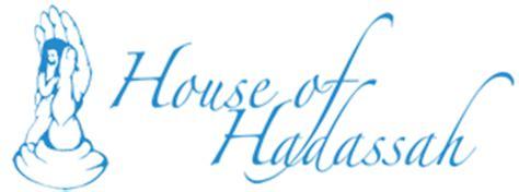 hadassah house house of hadassah