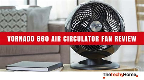 vornado 660 air circulator fan vornado 660 whole room air circulator fan review the